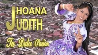 Jhoana Jhudith Tu dulce pasión   y los fieles del amor AVANCE