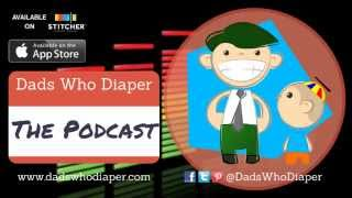 Dads Who Diaper Episode 22 - Potty Training Tips + Homemade Costumes