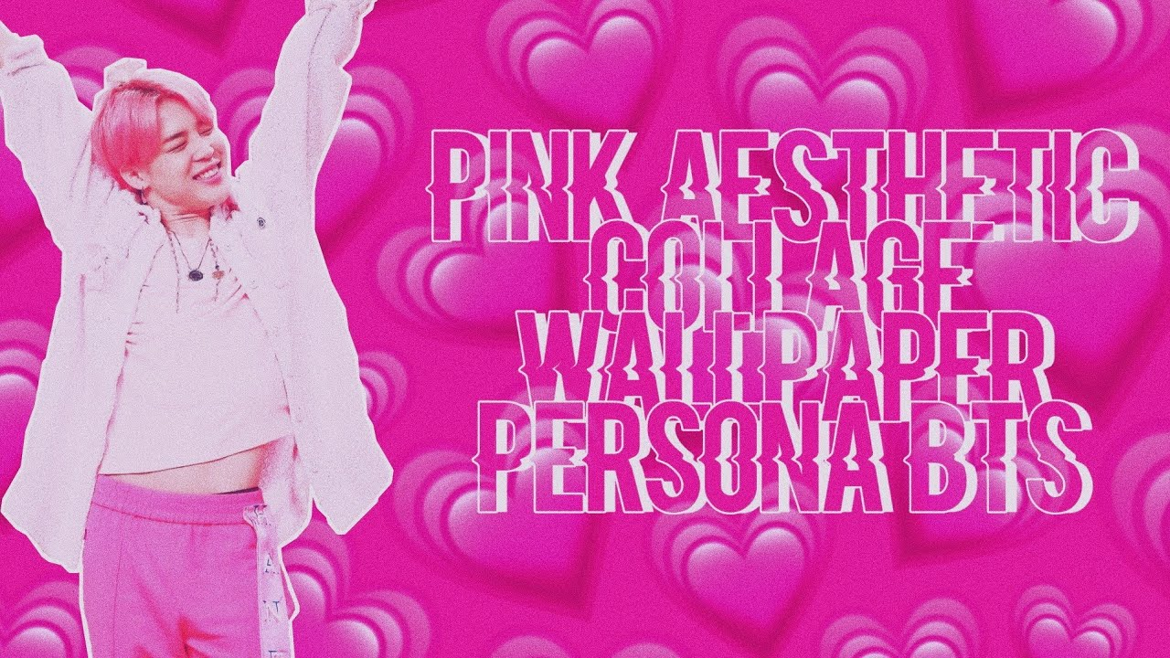 Pink Aesthetic Collage Wallpaper Persona Bts Youtube