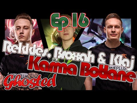Rekkles, Broxah And Klaj | Are Enjoying Being GHOSTED | Ep.16