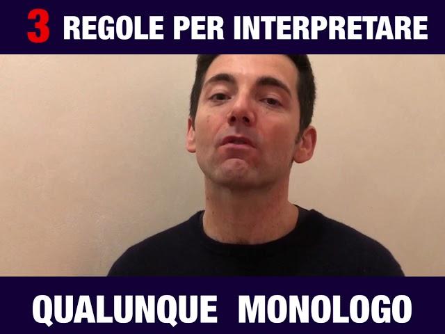 3 semplici regole per interpretare qualsiasi Monologo