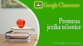 04. Google nalog - promena jezika (Gmail, Classroom, Drive)