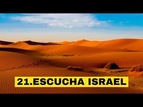 21 Escucha Israel