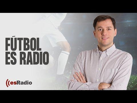 Fútbol es Radio: El estreno en Champions de Real Madrid y Atlético