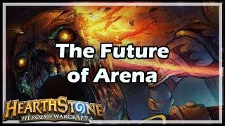 [Hearthstone] The Future of Arena