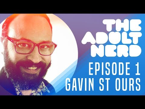 Gavin St Ours - The Adult Nerd Podcast Episode 1 - Being Immersed and Perpetual Projects
