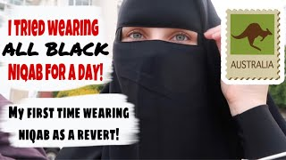 I TRIED WEARING NIQAB FOR THE FIRST TIME AS AN AUSTRALIAN REVERT! (ALL BLACK NIQAB)