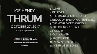 """Joe Henry """"Thrum"""" Official Pre-Listening - Album OUT NOW!"""