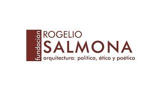 Fundación Rogelio Salmona: arquitectura, política, ética y poética