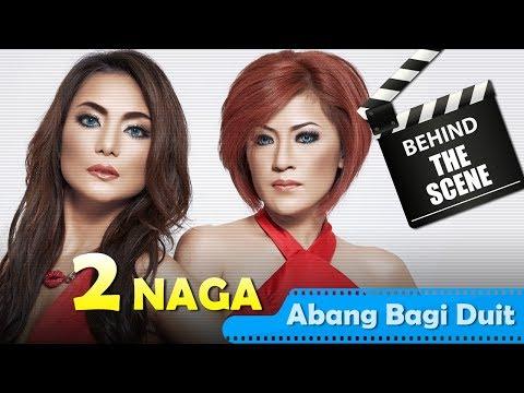 2 Naga - Behind The Scenes Video Klip - Abang Bagi Duit - TV Musik Indonesia