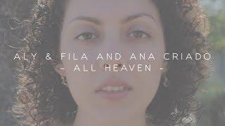 Aly Fila And Ana Criado All Heaven TV Lyric Music Video