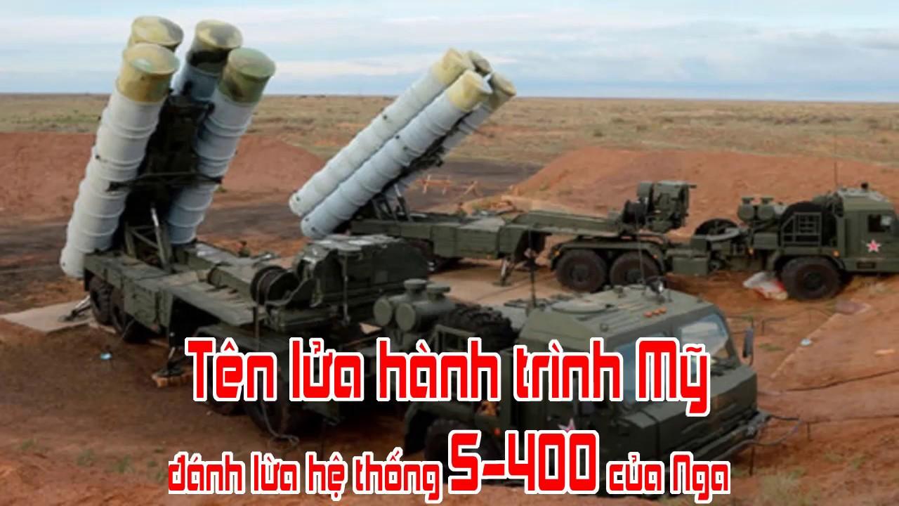 Tên lửa hành trình Mỹ đánh lừa hệ thống S 400 của Nga