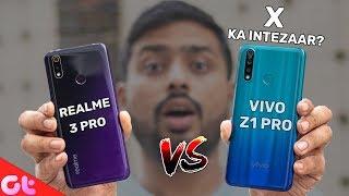 Vivo Z1Pro Vs Realme 3 Pro Full Comparison   Realme X Ka Intezaar   GT Hindi