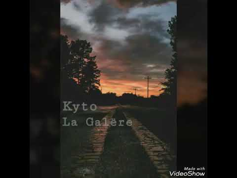 La Galëre_Kyto [son officiel]