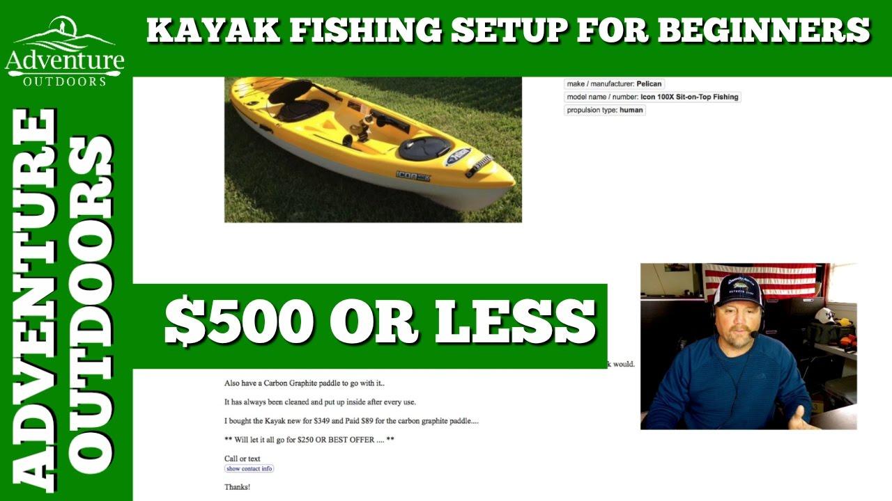 Kayak fishing setup for beginners under 500 yes youtube for Fishing kayak under 500