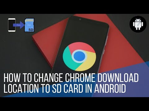 How To Change Chrome Download Location To SD Card In Android