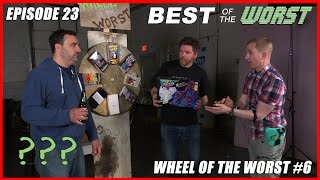 Best of the Worst: Wheel of the Worst #6