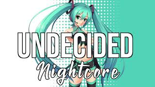 (NIGHTCORE) Undecided - Chris Brown
