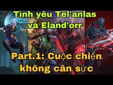Tình yêu Tel'anlas và Eland'orr Part.1