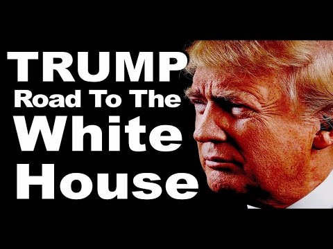 TRUMP 2016 - Road To The White House