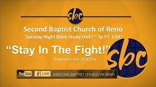 "Second Baptist Church of Reno Tuesday Night Bible Study... LIVE! 7p PT - ""Stay In The Fight!"""