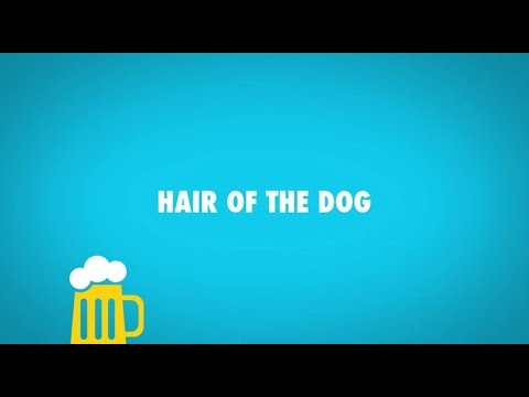 What is the origin of the phrase 'hair of the dog'?