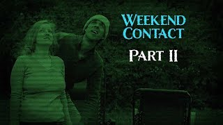Weekend Contact (Part II)