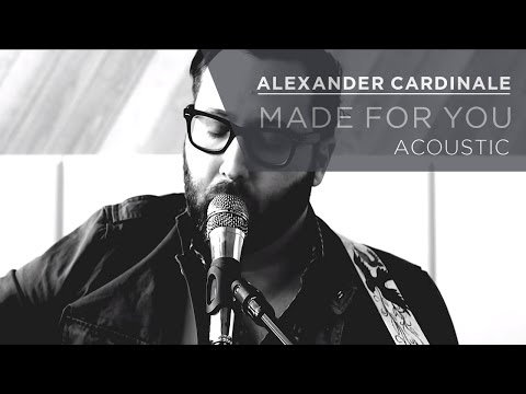 Alexander Cardinale - Made for You (Acoustic)
