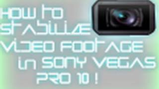 Sony Vegas Pro 10 | How to Stabilize your Video Footage - Video Stabilization