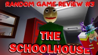 Random Roblox Game Review #3 - The Schoolhouse