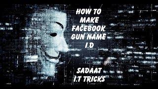 How To Make GuN Name I.D on Facebook