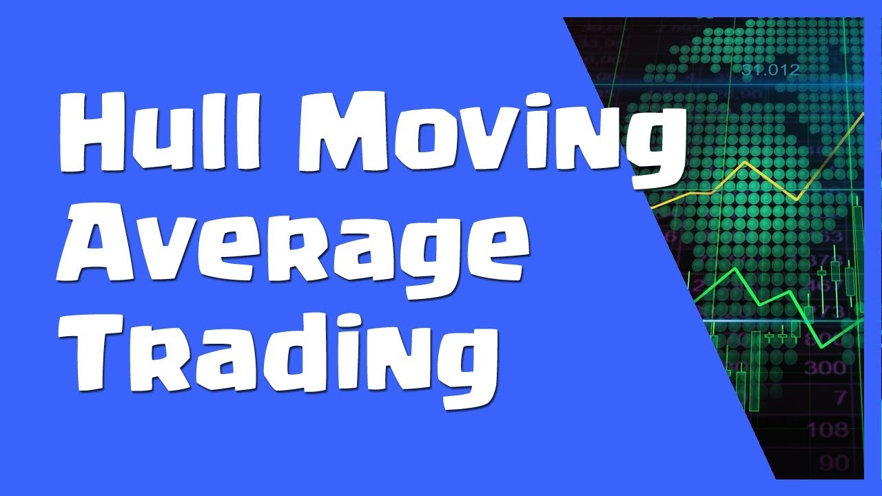 Hull Moving Average Strategy Trading With Hull Moving Average