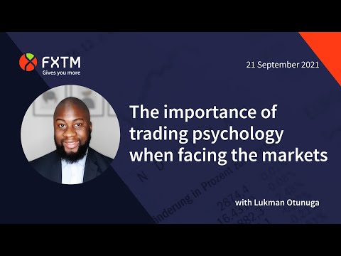 The importance of trading psychology when facing the markets | FXTM Market Update | 21/09/2021