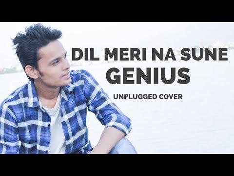 Dil Meri Na Sune | Cover  | Genius | Atif Aslam | Unplugged By Amit Jha