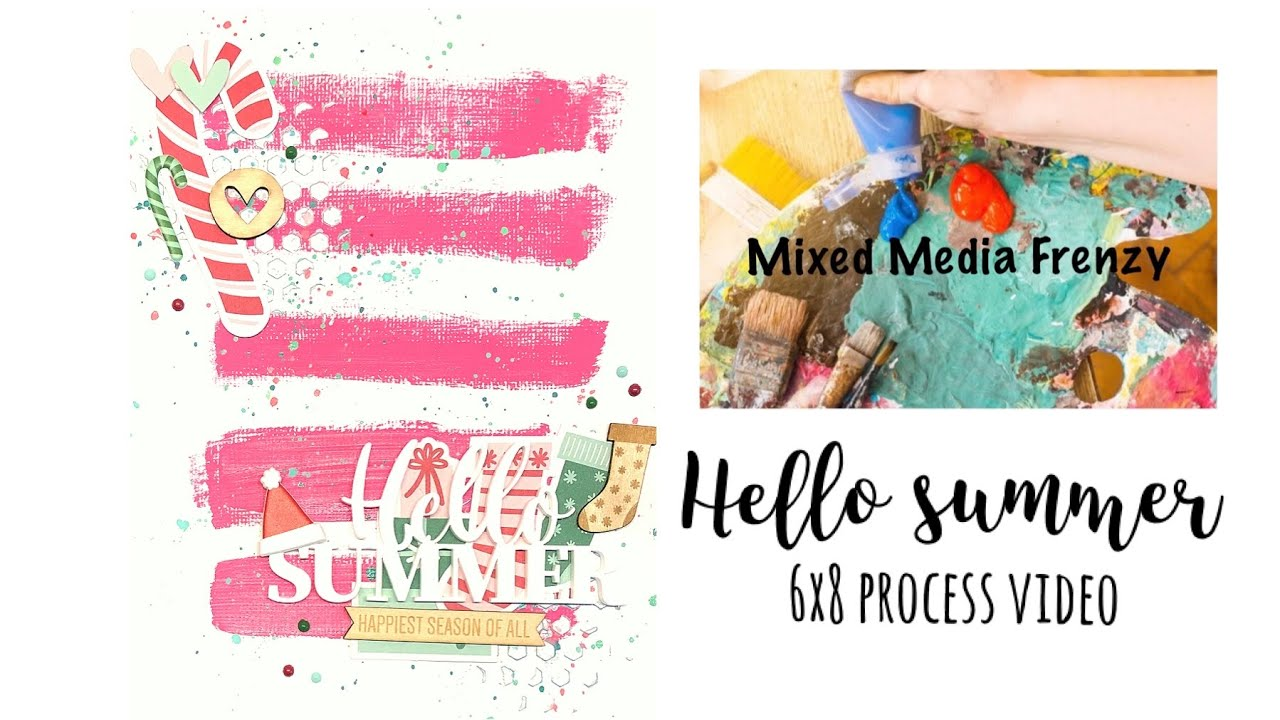 Mixed Media Frenzy | Hello summer | 6x8 process video | Katie