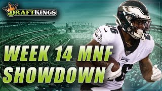 DRAFTKINGS WEEK 14 MONDAY NIGHT SHOWDOWN: GIANTS vs. EAGLES NFL MNF
