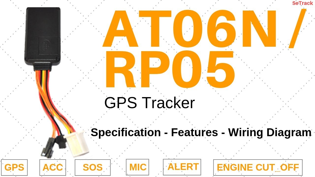 AT06N / RP05 GPS Tracker | Specifications | Functions | Wiring Diagram on tracker wiring colors, geo tracker body parts diagram, tracker radio, tracker fuse diagram, tracker suspension diagram, chevy tracker engine diagram, geo tracker brake diagram, geo tracker transmission diagram, tracker accessories,