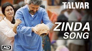 ,Zinda, Full Video Song , Talvar , Irrfan Khan,Konkona Sen Sharma,Neeraj Kabi,Sohum Shah,Atul Kumar