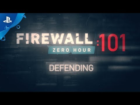 Firewall Zero Hour – Defending 101 | PSVR