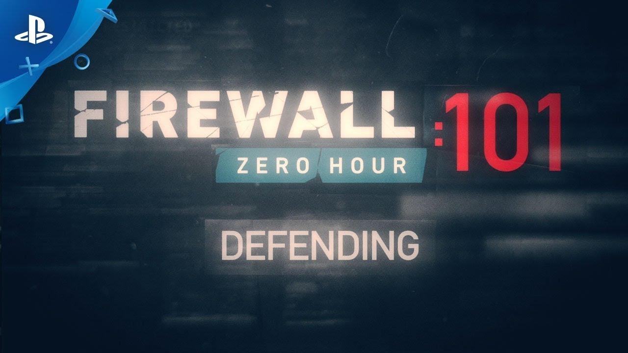 Firewall Zero Hour – Defending 101 | PSVR