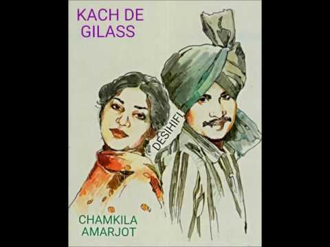 Kach De Gilass - Amar Singh Chamkila & Amarjot