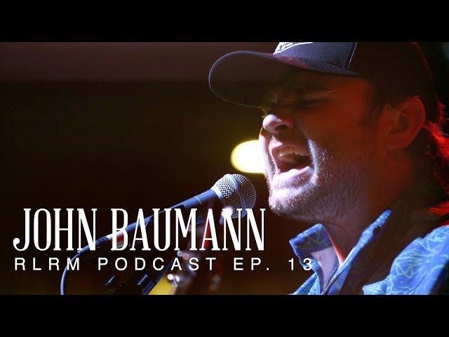 John Baumann - RLRM Podcast Ep. 13