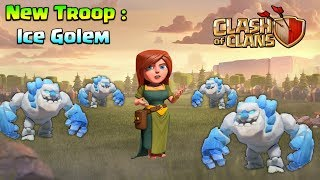 "Clash Of Clans New Troop : "" Ice Golem"" - Game Changing Troop In Clash Of Clans 