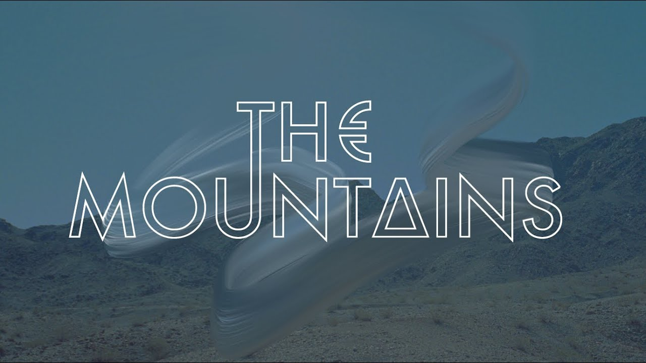 The Mountains - The Mountains (Official Music Video)