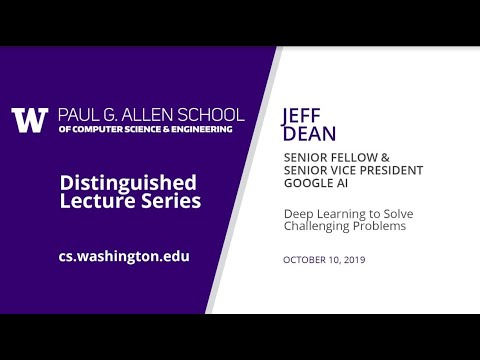 Allen School Distinguished Lecture: Jeff Dean (Google AI)