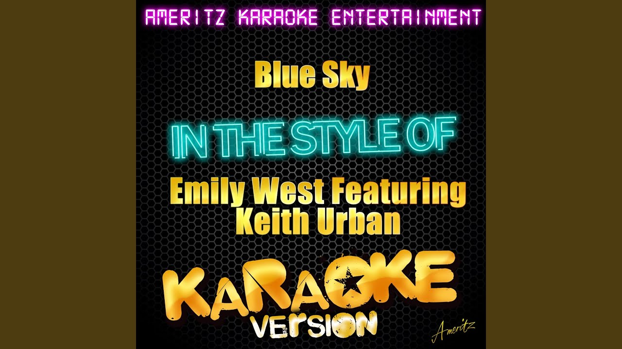 Blue Sky (In the Style of Emily West Feat. Keith Urban) (Karaoke ...