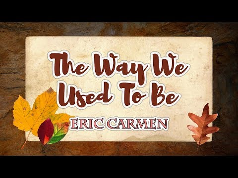 The Way We Used To Be - Eric Carmen KARAOKE