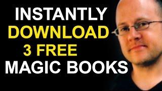 DOWNLOAD 3 FREE MAGIC BOOKS! ($50 VALUE)