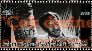 Awara 1951 Hum Tujhse Mohabbat Karshe - Türkçe Altyazılı HD 1080p