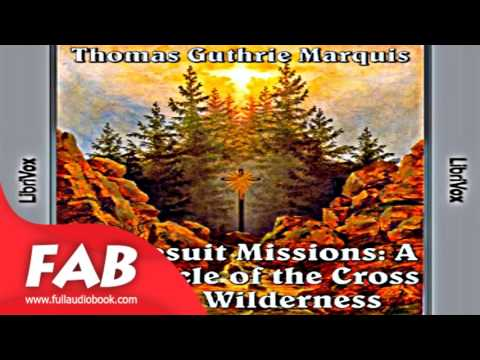 Chronicles of Canada Volume 04   Jesuit Missions A Chronicle of the Cross in the Wilderness